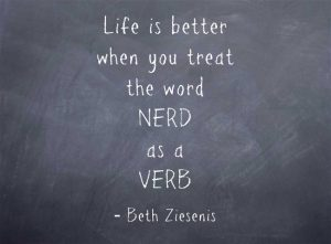 Life is better as a nerd